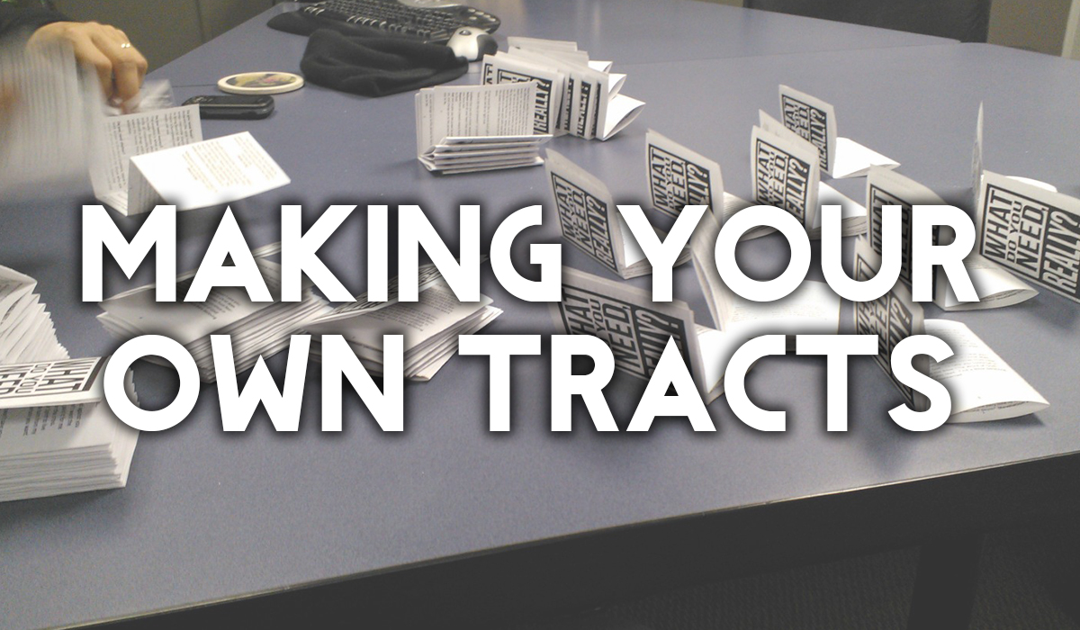 How to Make Your Own Tracts: Writing, Printing and Cutting ...
