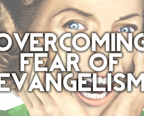 overcoming fear of evangelism