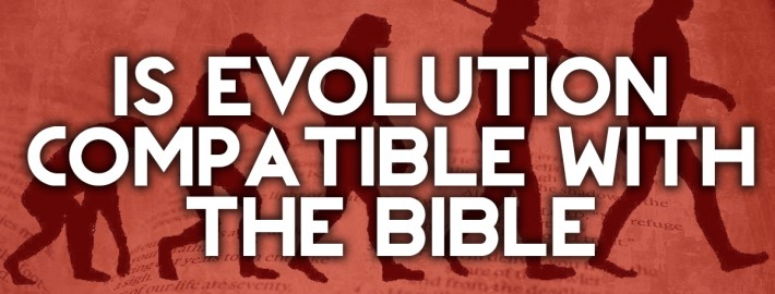 is evolution compatible with the bible