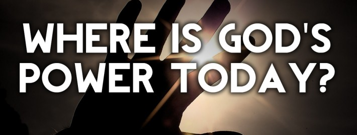 where is god's power today