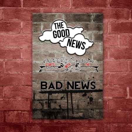 good news starts with the bad news