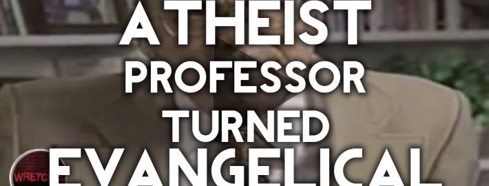 atheist professor turned evangelical